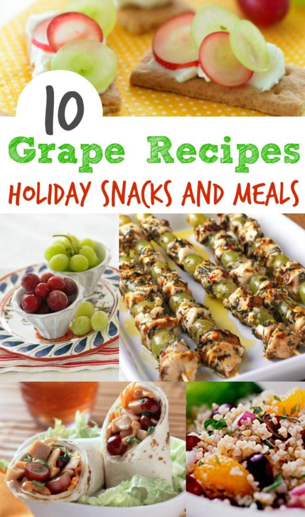 grapes from California recipes holiday snacks and meals