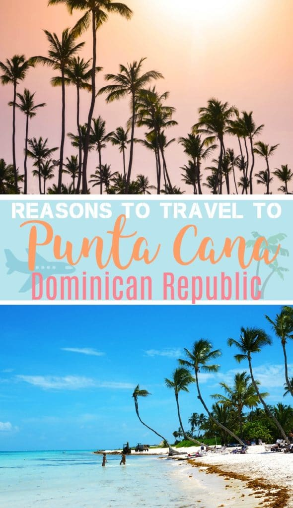 Reasons to Travel to Punta Cana