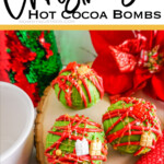 overhead view of three Christmas themed Hot Cocoa Bombs with text which reads Christmas Hot Cocoa Bombs