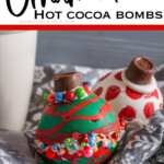 two Christmas Ornament Hot cocoa bombs with text which reads Ornament Hot cocoa bombs