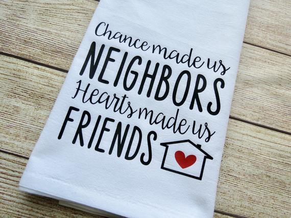 Chance Made Us Neighbors Hearts Made Us Friends Hand Towel