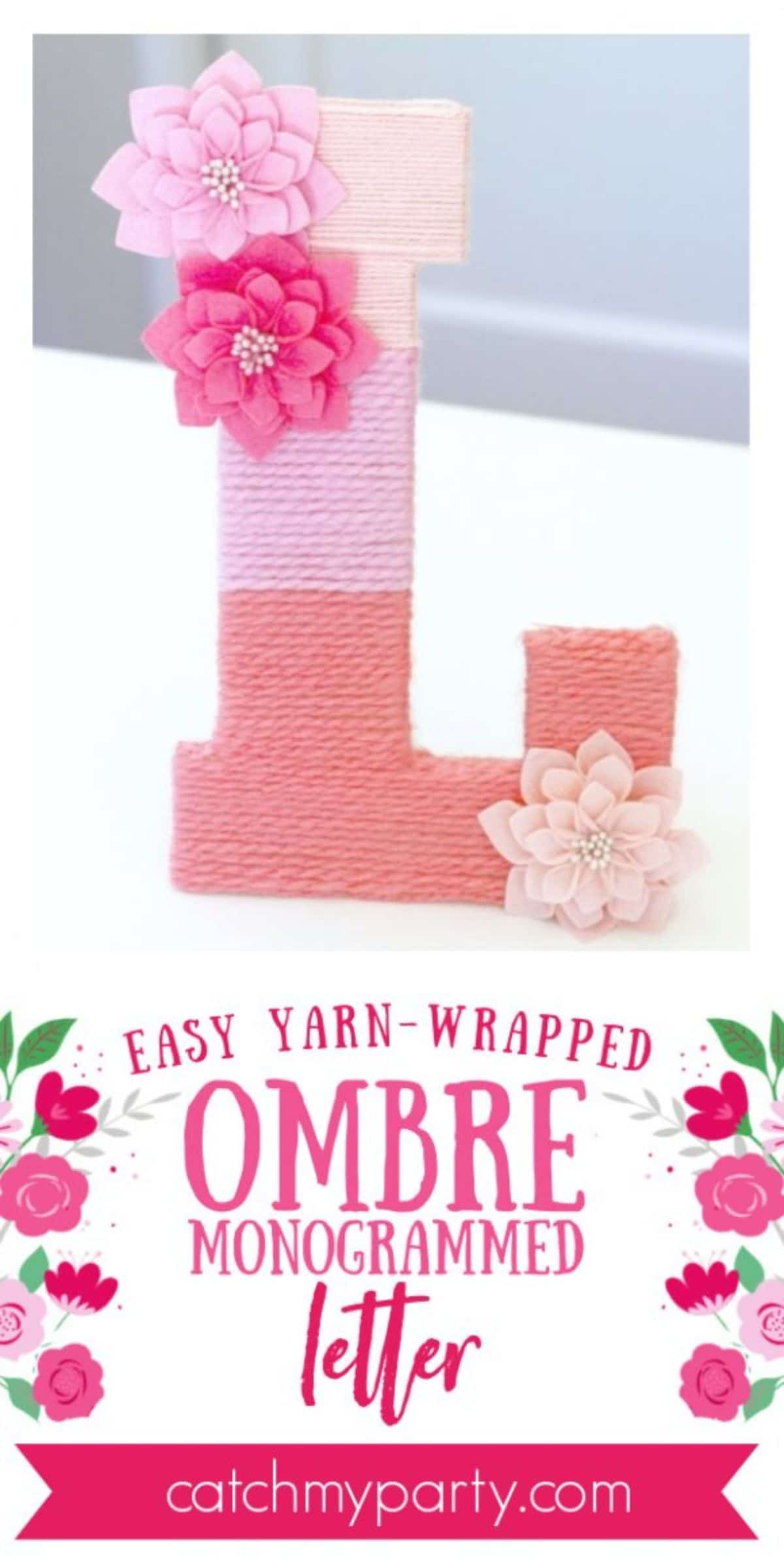 "At the bottom of the page is the pink text ""easy yarn-wrapped ombre mongrammed letter"" On a white surface is the letter ""L"" with yarn wrapped around it in pink and orange. Attached to the top and bottom are 3 felt flowers in pink and cream"