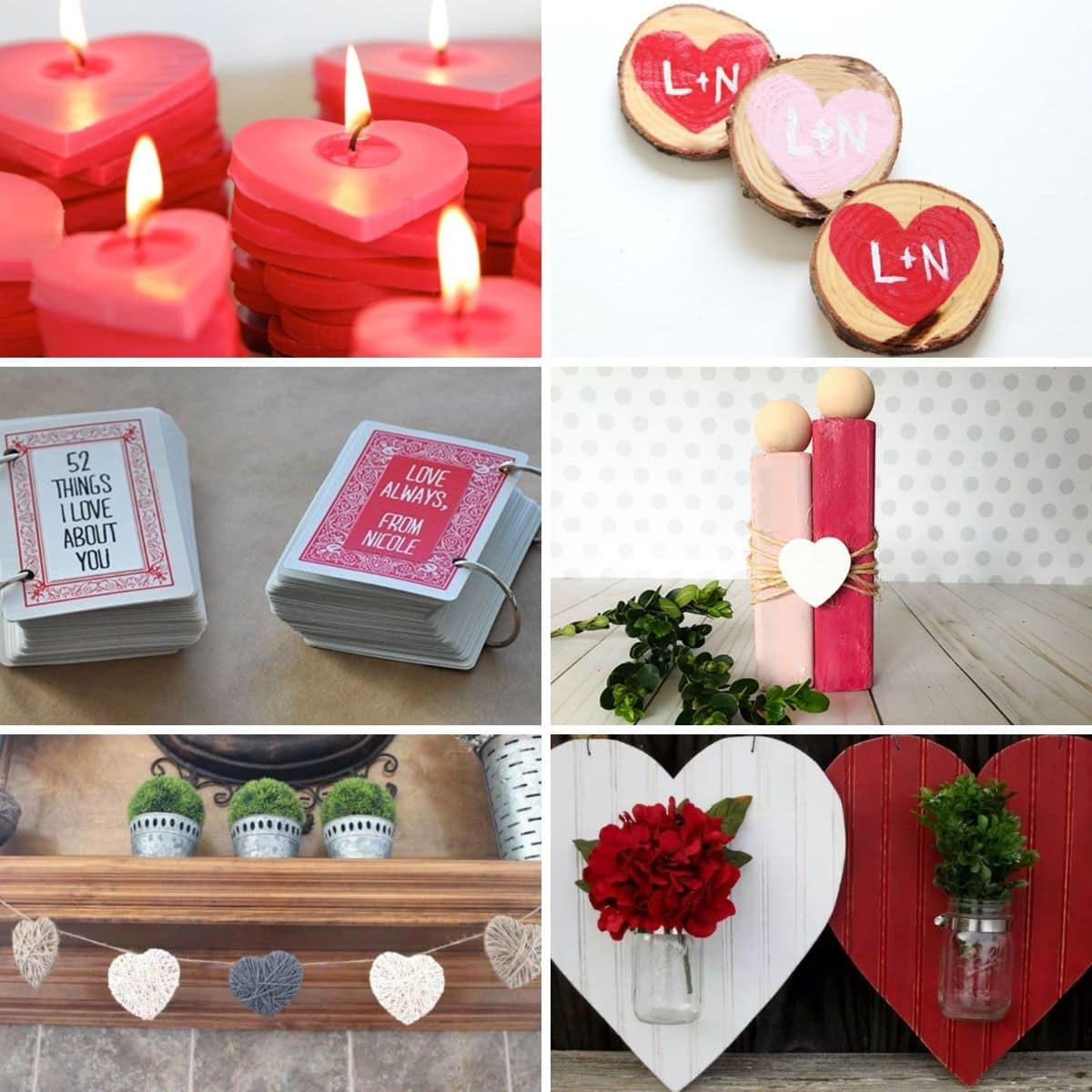 "6 images: red heart shaped candles lit with a flame, 2 card sized books with teh text ""52 things I love about you"", a wooden mantel with a yarn heart garland hanging in from it, 3 wood slice coasters with hearts and initials on them, a wooden ornament of 2 people in white and pink tied together with twine and a heart, 2 wooden hearts, one red and one white, with mason jars on the front filled with flowers."