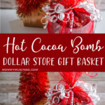 photo collage of dollar tree hot cocoa bomb neighbor gift with text which reads hot cocoa bomb dollar store gift basket